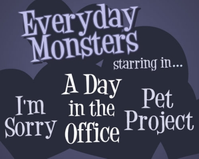 Everyday Monster Series